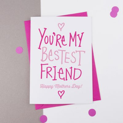 Bestest Friend Mother's Day Card