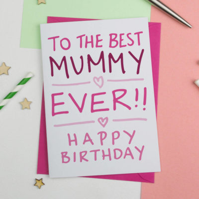 Birthday Card For Best Mum or Mummy Ever